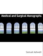 Medical and Surgical Monographs af Samuel Ashwell