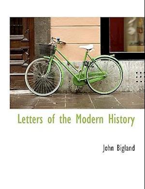 Letters of the Modern History af John Bigland