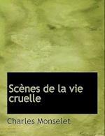 SC Nes de La Vie Cruelle af Charles Monselet