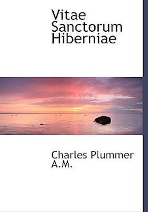 Vitae Sanctorum Hiberniae af Charles Plummer