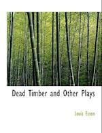 Dead Timber and Other Plays af Louis Esson