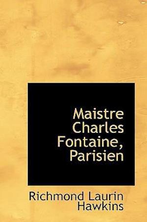 Maistre Charles Fontaine, Parisien af Richmond Laurin Hawkins