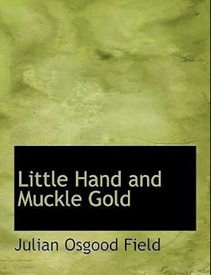 Little Hand and Muckle Gold af Julian Osgood Field