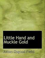 Little Hand and Muckle Gold af Julian Osgood Field