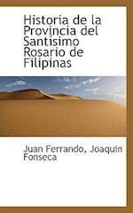 Historia de La Provincia del Santisimo Rosario de Filipinas af Juan Ferrando, Joaquin Fonseca