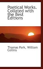 Poetical Works. Collated with the Best Editions af William Collins, Thomas Park