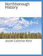Northborough History af Josiah Coleman Kent