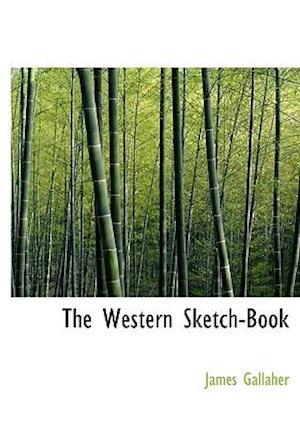 The Western Sketch-Book af James Gallaher