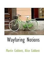 Wayfaring Notions af Martin Cobbett, Alice Cobbett