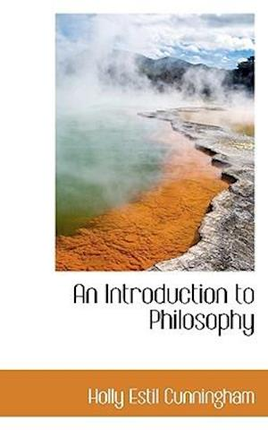 An Introduction to Philosophy af Holly Estil Cunningham