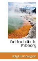 An Introduction to Philosophy af Holly Estil Cunningham