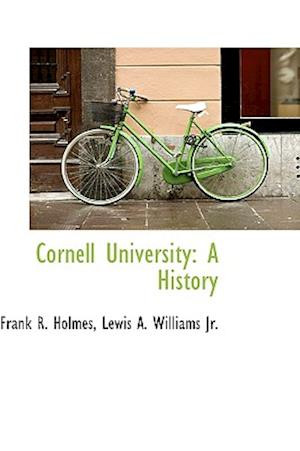 Cornell University af Frank R. Holmes, Lewis a. Williams