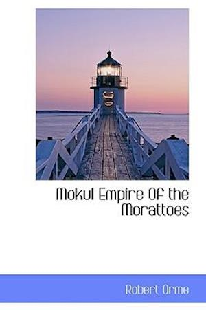 Mokul Empire of the Morattoes af Robert Orme