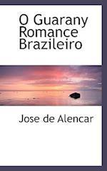 O Guarany Romance Brazileiro af Jose De Alencar
