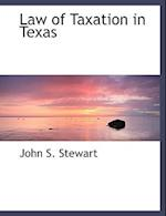 Law of Taxation in Texas af John S. Stewart