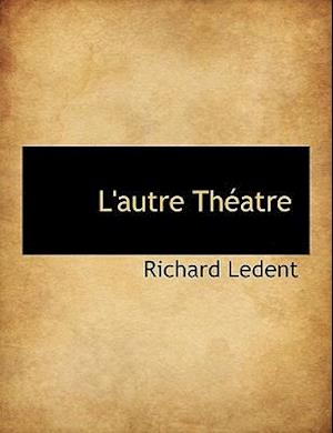 L'Autre Th Atre af Richard Ledent