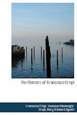 The Memoirs of Francesco Crispi af Mary Prichard Agnetti, Tommaso Palamenghi-Crispi, Francesco Crispi