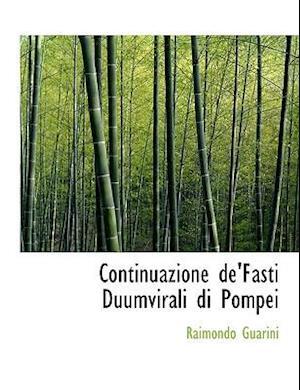 Continuazione de'Fasti Duumvirali Di Pompei af Raimondo Guarini