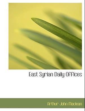 East Syrian Daily Offices af Arthur John Maclean
