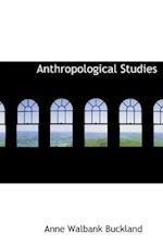 Anthropological Studies af Anne Walbank Buckland