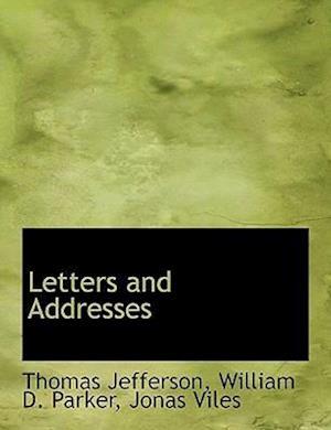 Letters and Addresses af William D. Parker, Thomas Jefferson, Jonas Viles