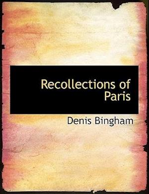 Recollections of Paris af Denis Bingham