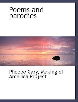 Poems and Parodies af Phoebe Cary