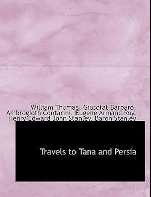 Travels to Tana and Persia af Ambrogioth Contarini, William Thomas, Giosofat Barbaro
