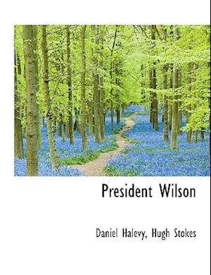 President Wilson af Hugh Stokes, Daniel Halvy
