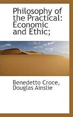 Philosophy of the Practical af Benedetto Croce, Douglas Ainslie