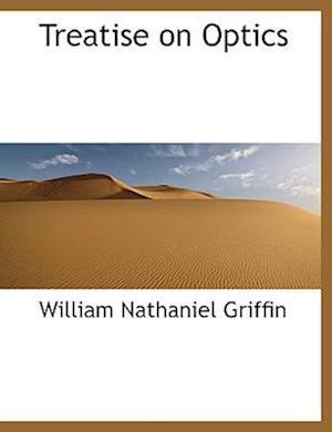 Treatise on Optics af William Nathaniel Griffin