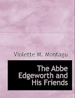 The ABBE Edgeworth and His Friends af Violette M. Montagu