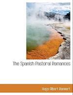 The Spanish Pastoral Romances af Hugo Albert Rennert