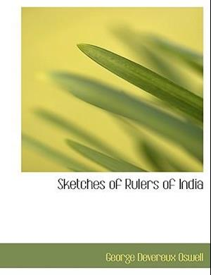 Sketches of Rulers of India af George Devereux Oswell