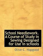 School Needlework. a Course of Study in Sewing Designed for Use in Schools af Olive C. Hapgood