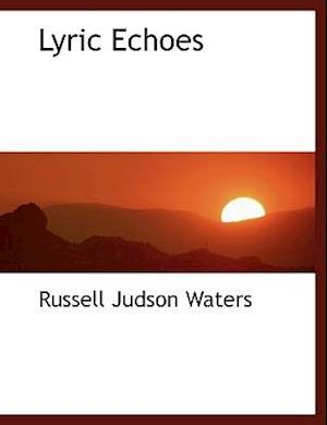 Lyric Echoes af Russell Judson Waters