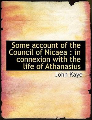 Some Account of the Council of Nicaea af John Kaye