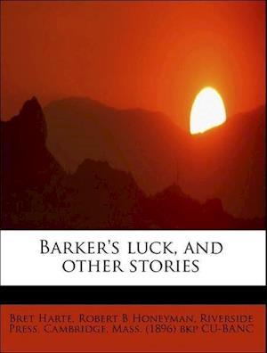 Barker's Luck, and Other Stories af Bret Harte, Robert B. Honeyman