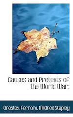 Causes and Pretexts of the World War; af Orestes Ferrara, Mildred Stapley