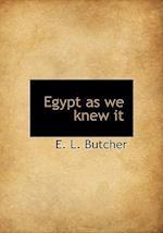 Egypt as We Knew It af E. L. Butcher