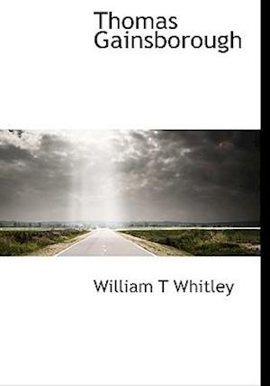 Thomas Gainsborough af William T. Whitley