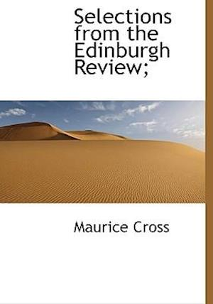 Selections from the Edinburgh Review; af Maurice Cross