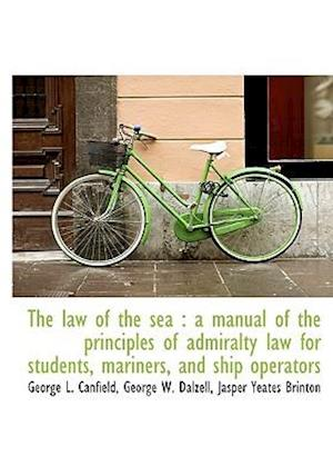 The Law of the Sea af George W. Dalzell, George L. Canfield, Jasper Yeates Brinton