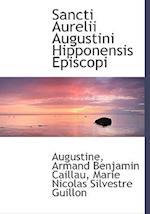 Sancti Aurelii Augustini Hipponensis Episcopi af Armand Benjamin Caillau, Saint Augustine of Hippo, Marie Nicolas Silvestre Guillon