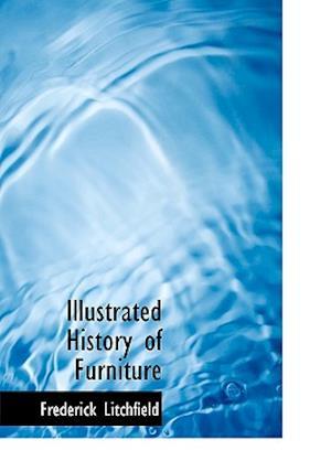 Illustrated History of Furniture af Frederick Litchfield