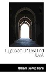 Mysticism of East and West af William Loftus Hare