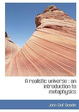 A Realistic Universe af John Elof Boodin