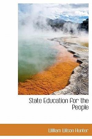 State Education for the People af William Wilson Hunter
