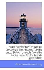 Some Industrial Art Schools of Europe and Their Lessons for the United States af Marius Vachon, Florence N. Levy