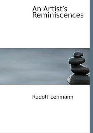 An Artist's Reminiscences af Rudolf Lehmann